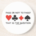 Pass Or Not To Pass That Is The Question (Bridge) Coasters