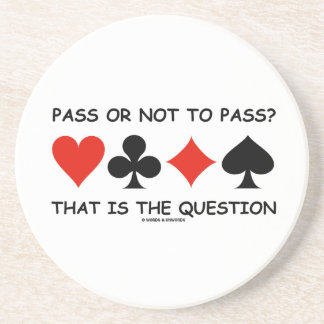 Pass Or Not To Pass That Is The Question (Bridge) Drink Coaster