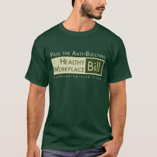 Pass the Anti-Bullying Healthy Workplace Bill T-Shirt