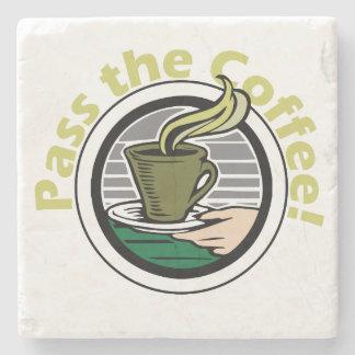 Pass the coffee stone drink coaster