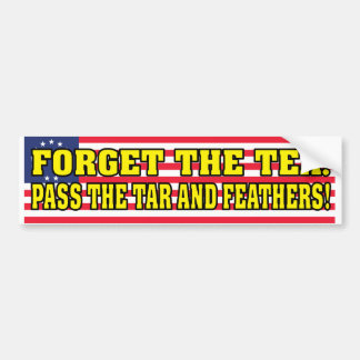 Pass the Tar and Feathers! Bumper Sticker
