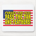 Pass the Tar and Feathers! Mouse Pads