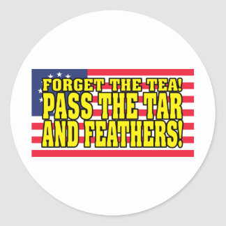 Pass the Tar and Feathers! Round Stickers