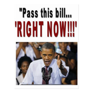 """Pass this bill...'RIGHT NOW!!!' Postcard"