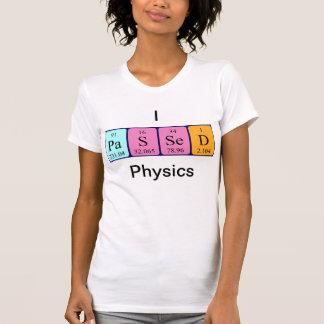 Passed physics periodic table name shirt