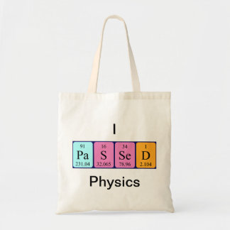 Passed physics periodic table name tote bag