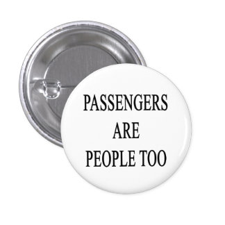Passengers are People Travel Slogan Buttons