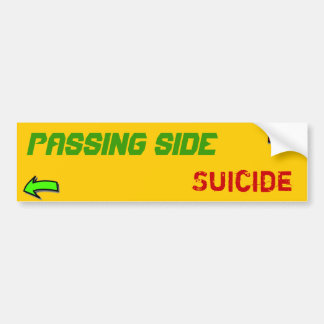 Passing Side - Suicide  Bumper Sticker