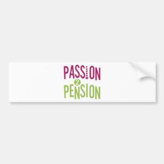 Passion 2 Pension Bumper Sticker