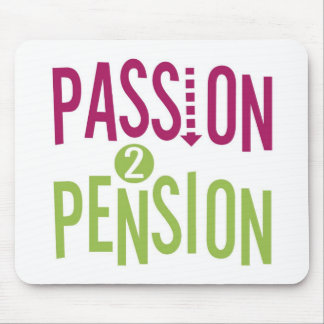 Passion 2 Pension Mouse Pad