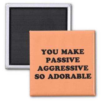 Passive Aggressive Magnet