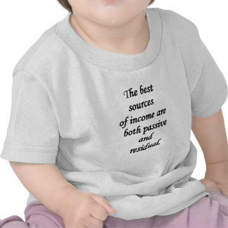 passive and residual sources of income tshirt