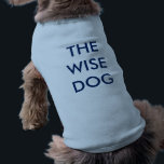 """PASSOVER DOG SHIRT &quot;THE WISE DOG&quot;<br><div class=""""desc"""">LET EVERYONE KNOW THAT THIS IS &quot;THE WISE DOG&quot; WEARING HIS PASSOVER PESACH SHIRT.  HE WILL FIT IN WITH ALL THE WISE PEOPLE AT THE SEDER.</div>"""
