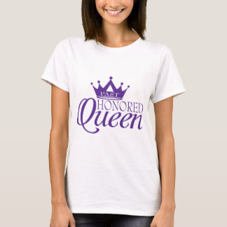 Past Honored Queen T-Shirt