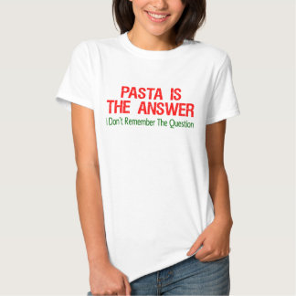 Pasta Is The Answer Tee Shirt