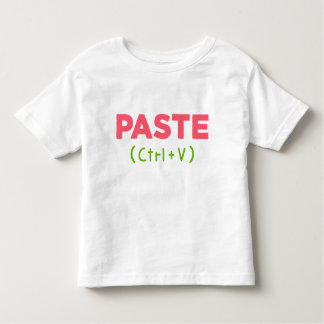PASTE (Ctrl+V) Copy and Paste Toddler T-shirt