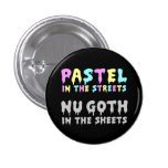 Pastel In The Streets Nu Goth In The Sheets 1 Inch Round Button