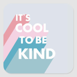 Pastel It's cool to be kind cute and modern Square Sticker