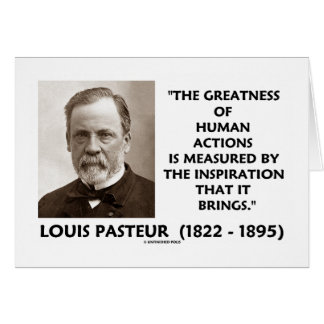 Pasteur Greatness Of Human Actions Inspiration Card