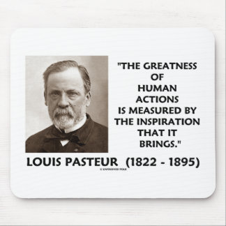 Pasteur Greatness Of Human Actions Inspiration Mouse Pad