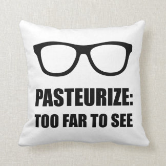 Pasteurize Too Far To See Throw Pillow