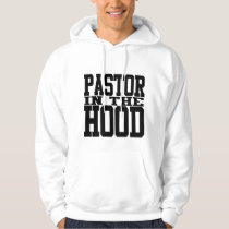 Pastor in the Hood Hoody