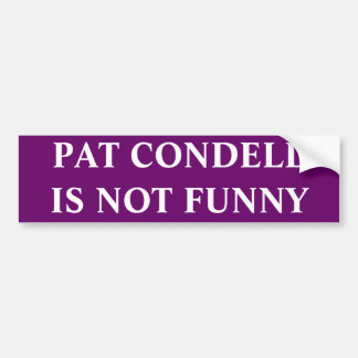 PAT CONDELL IS NOT FUNNY CAR BUMPER STICKER