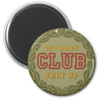 Pat Down Club 2 Inch Round Magnet