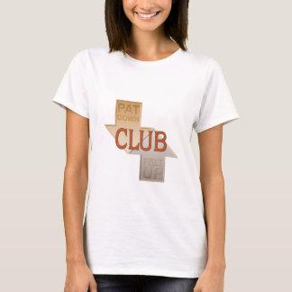 Pat Down Club T-Shirt