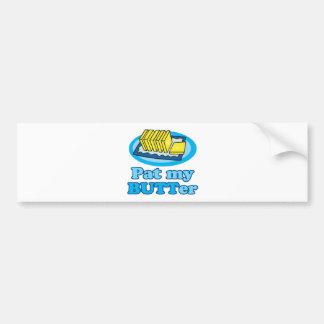 pat my butt butter funny food design pun bumper sticker
