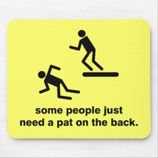 Pat On The Back Mouse Pad