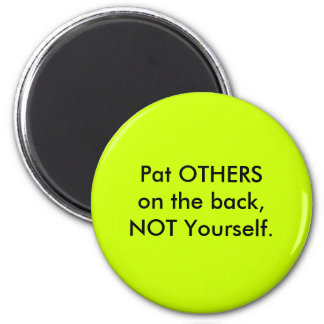 Pat OTHERS on the back 2 Inch Round Magnet