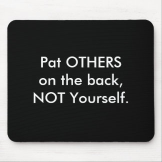 Pat OTHERS on the back Mousepads