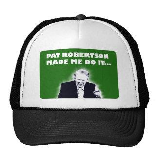 Pat Robertson Made Me Do It Cap Trucker Hat