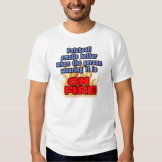 Patchouli smells better tee shirt