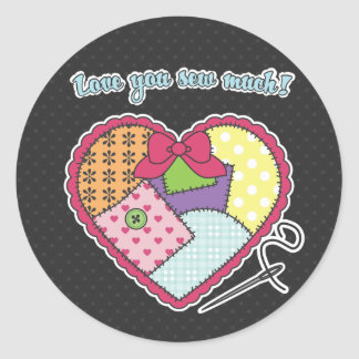 Patchwork Heart - Love you sew much! Classic Round Sticker