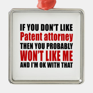 Patent attorne Don't Like Designs Metal Ornament