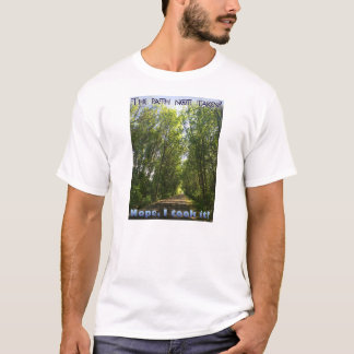 Path not taken T-shirt
