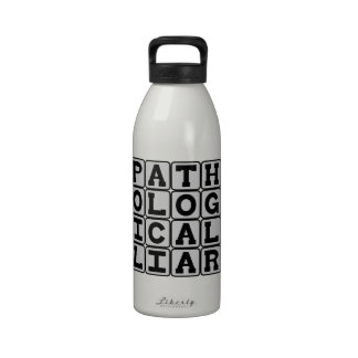 Pathological Liar, Compulsion To Fib Drinking Bottle