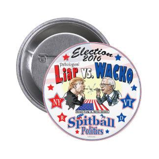 Pathological Liar Trump vs Wacko Bernie 2016 Button