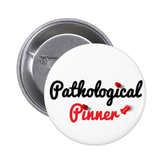 Pathological Pinner Buttons
