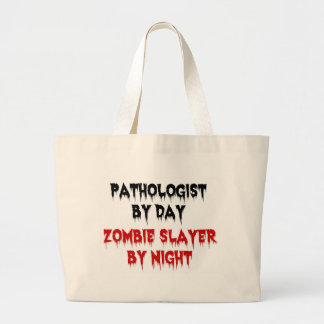 Pathologist by Day Zombie Slayer by Night Large Tote Bag
