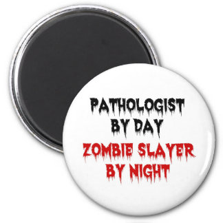 Pathologist by Day Zombie Slayer by Night Refrigerator Magnets