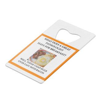 PATHOLOGIST CREDIT CARD BOTTLE OPENER