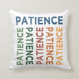 Patience Cute Colorful Throw Pillow