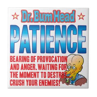 PATIENCE Dr Bum Head Tiles