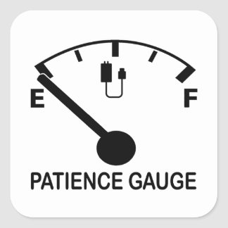 Patience Gauge Empty funny graphic slogan Square Sticker