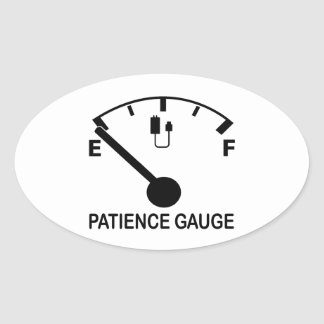 Patience Gauge Empty funny graphic slogan Oval Sticker