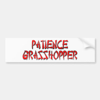 PATIENCE GRASSHOPPER BUMPER STICKER