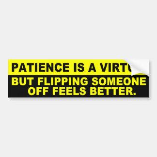 Patience is a virtue bumper sticker